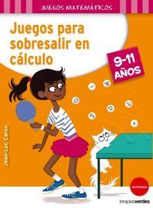 JUEGOS PARA SOBRESALIR EN CALCULO 9-11 AÑOS (JUEGOS MATEMATICOS)