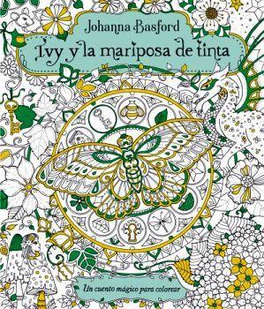 IVY Y LA MARIPOSA DE TINTA -UN CUENTO MAGICO PARA COLOREAR-