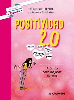 POSITIVIDAD 2.0 -4 PASOS`PARA MEJORAR TU VIDA-