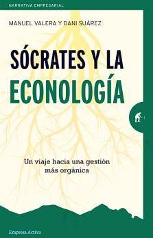 SOCRATES Y LA ECONOLOGIA -UN VIAJE HACIA UNA GESTION-
