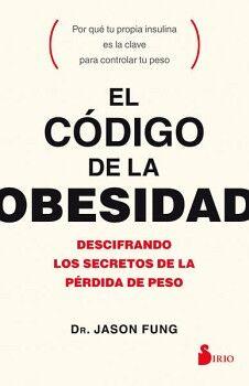 CODIGO DE LA OBESIDAD, EL -DESCIFRANDO LOS SECRETOS DE LA PERDIDA
