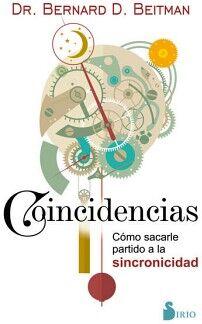 COINCIDENCIAS -COMO SACARLE PARTIDO A LA SINCRONICIDAD-