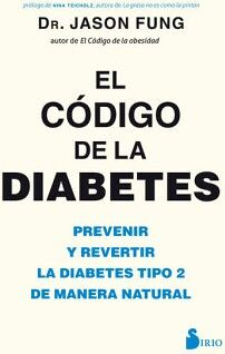 CODIGO DE LA DIABETES, EL -PREVENIR Y REVERTIR LA DIABETES-