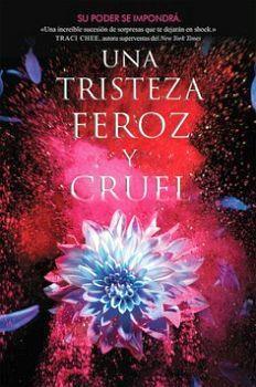 UNA TRISTEZA FEROZ Y CRUEL -LIBRO III EL REINO EN LLAMAS-I