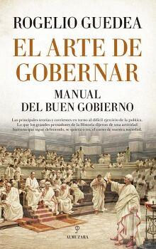 ARTE DE GOBERNAR, EL -MANUAL DEL BUEN GOBIERNO-
