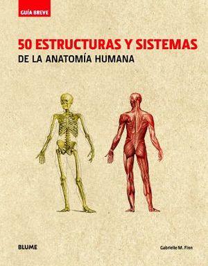 50 ESTRUCTURAS Y SISTEMAS DE LA ANATOMIA HUMANA      (GUIA BREVE)