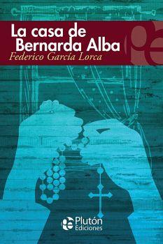 CASA DE BERNARDA ALBA, LA                 (COL. ETERNA)