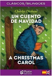 UN CUENTO DE NAVIDAD/A CHRISTMAS CAROL    (CLASICOS BILINGUES)