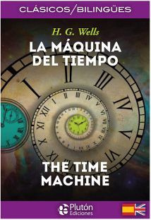 MAQUINA DEL TIEMPO, LA/THE TIME MACHINE   (CLASICOS BILINGUES)