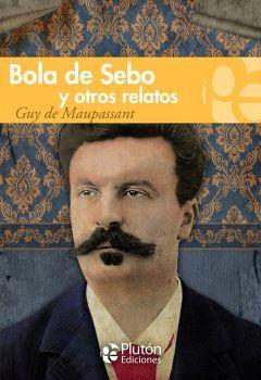 BOLA DE SEBO Y OTROS RELATOS              (COL. GRANDES CLASICOS)