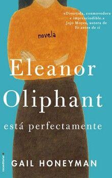 ELEANOR OLIPHANT ESTA PERFECTAMENTE -NOVELA-