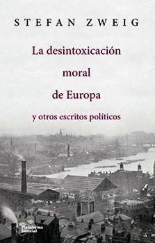 DESINTOXICACION MORAL DE EUROPA, LA -Y OTROS ESCRITOS POLITICOS-