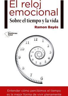 RELOJ EMOCIONAL, EL -SOBRE EL TIEMPO Y LA VIDA-