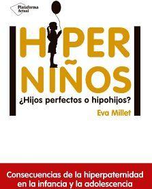 HIPERNIÑOS -HIJOS PERFECTOS O HIPOHIJOS?-