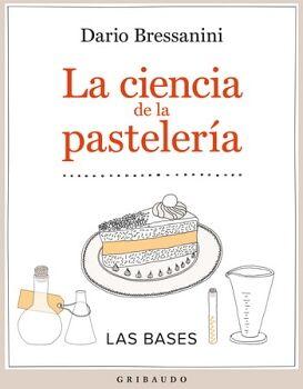 CIENCIA DE LA PASTELERIA, LA -LAS BASES-