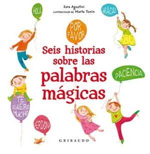 SEIS HISTORIAS SOBRE LAS PALABRAS MAGICAS (EMPASTADO)