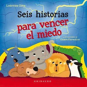 SEIS HISTORIAS PARA VENCER EL MIEDO       (EMPASTADO)
