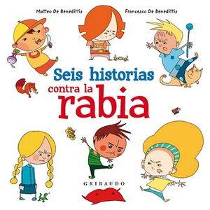 SEIS HISTORIAS CONTRA LA RABIA            (EMPASTADO)