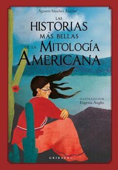 HISTORIAS MÁS BELLAS DE LA MITOLOGÍA AMERICANA, LAS (EMPASTADO)