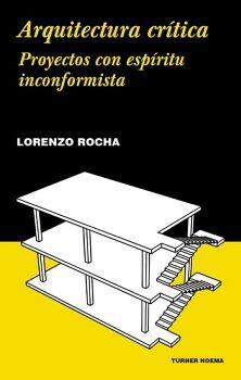 ARQUITECTURA CRITICA -PROYECTOS CON ESPIRITU INCONFORMISTA-