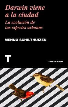 DARWIN VIENE A LA CIUDAD -LA EVOLUCION DE LAS ESPECIES URBANAS-