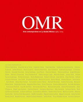OMR -ARTE CONTEMPORANEO EN Y DESDE MEXICO 1983-2015-