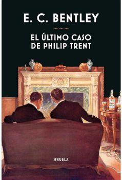 ULTIMO CASO DE PHILIP TRENT, EL           (EMPASTADO)