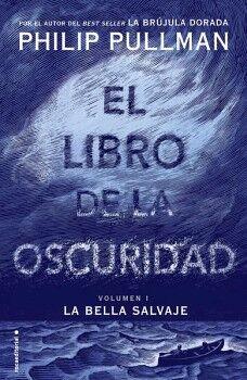 LIBRO DE LA OSCURIDAD, EL -LA BELLA SALVAJE- (VOLUMEN 1)