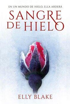 SANGRE DE HIELO -EN UN MUNDO DE HIELO ELLA ARDERA-