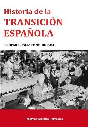 HISTORIA DE LA TRANSICIÓN ESPAÑOLA