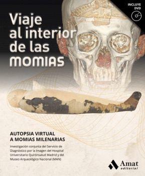 VIAJE AL INTERIOR DE LAS MOMIAS      (EMPASTADO/CON DVD)