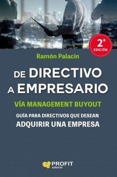 DE DIRECTIVO A EMPRESARIO 2ED. -VIA MANAGEMENT BUYOUT-