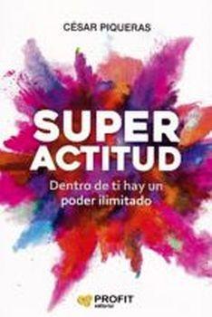 SUPERACTITUD -DENTRO DE TI HAY UN PODER ILIMITADO-