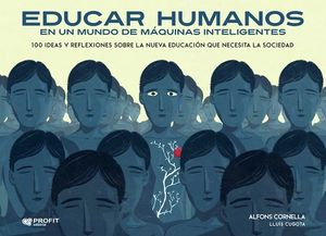 EDUCAR HUMANOS -EN UN MUNDO DE MAQUINAS INTELIGENTES-