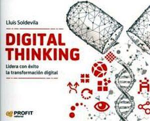 DIGITAL THINKING -LIDERA CON EXITO LA TRANSFORMACION DIGITAL-