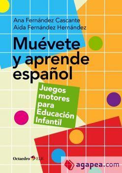 MUEVETE Y APRENDE ESPAÑOL -JUEGOS MOTORES PARA EDUCACION INFANTIL