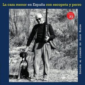 LA CAZA MENOR CON ESCOPETA Y PERRO (EN LA ESPAÑA DEL SIGLO XIX AL XXI)