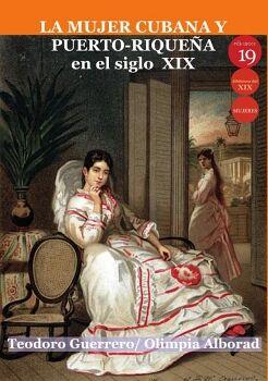 LA MUJER CUBANA Y PUERTO-RIQUEÑA EN EL SIGLO XIX