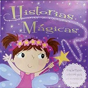 HISTORIAS MAGICAS -UNA BRILLANTE COLECCION P/UN MOMENTO DE LECT.-