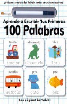 APRENDE A ESCRIBIR TUS PRIMERAS 100 PALABRAS C/PLUMON (EMPASTADO)