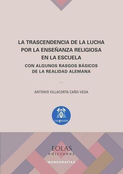 LA TRASCENDENCIA DE LA LUCHA POR LA ENSEÑANZA RELIGIOSA EN LA ESCUELA