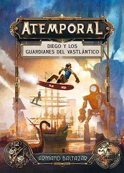 ATEMPORAL -DIEGO Y LOS GUARDIANES DEL VASTLANTICO- (EMPASTADO)