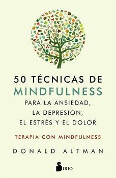 50 TECNICAS DE MINDFULNESS PARA LA ANSIEDAD, LA DEPRESION