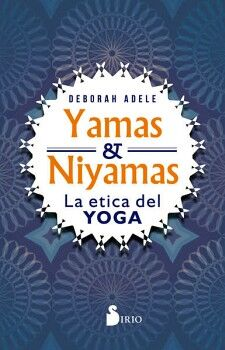 YAMAS & NIYAMAS -LA ETICA DEL YOGA-