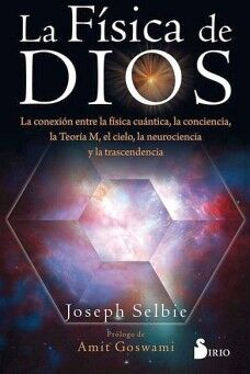 FISICA DE DIOS, LA -LA CONEXION ENTRE LA FISICA CUANTICA-