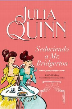 SEDUCIENDO A MR. BRIDGERTON -SAGA BRIDGERTON 4-