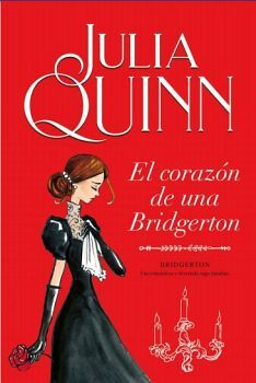CORAZON DE UNA BRIDGERTON, EL -SAGA BRIDGERTON 6-