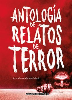ANTOLOGIA DE RELATOS DE TERROR         (EMPASTADO/ED. ILUSTRADA)