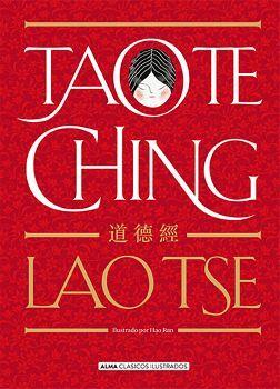 TAO TE CHING                      (CLASICOS ILUSTRADOS/EMPASTADO)