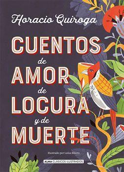 CUENTOS DE AMOR DE LOCURA Y MUERTE (CLASICOS ILUSTRADOS/EMP.)